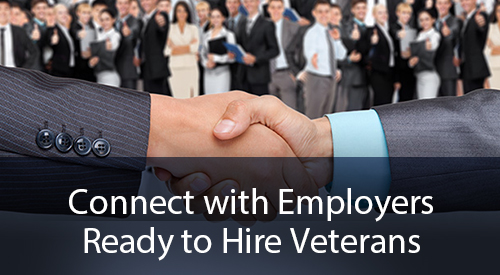 Close up of two businessmen shaking hands with a group of employees in the background. Text reads Connect with Employers Ready to Hire Veterans.