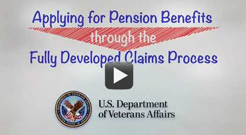 Applying for Pension Benefits through the Fully Developed Claims Process.