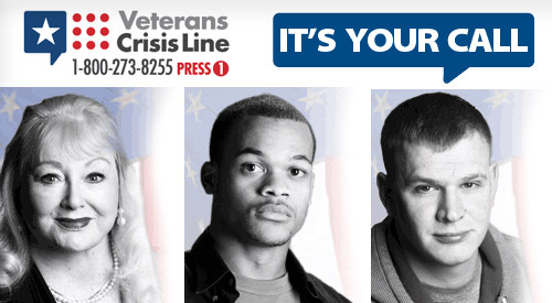 Veterans Crisis Line, 1-800-273-8255 Press 1, It's Your Call