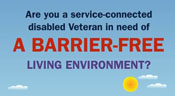 "Image displaying ""Are you a service-connected disabled veteran in need of a barrier-free living environment?"""